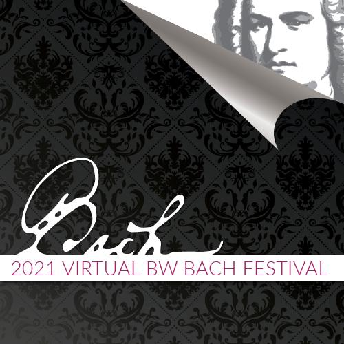 2021 Virtual BW Bach Festival