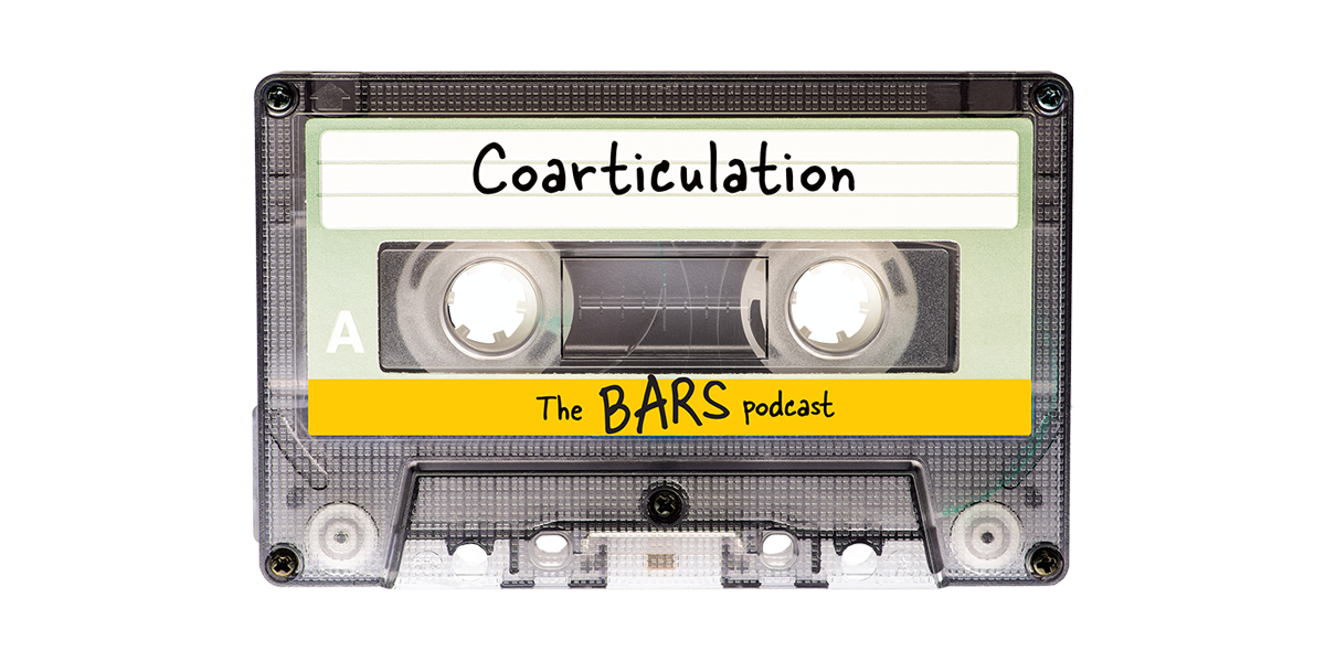 Coarticulation: The BARS Podcast