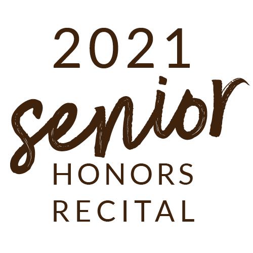 2021 Senior Honors Recital