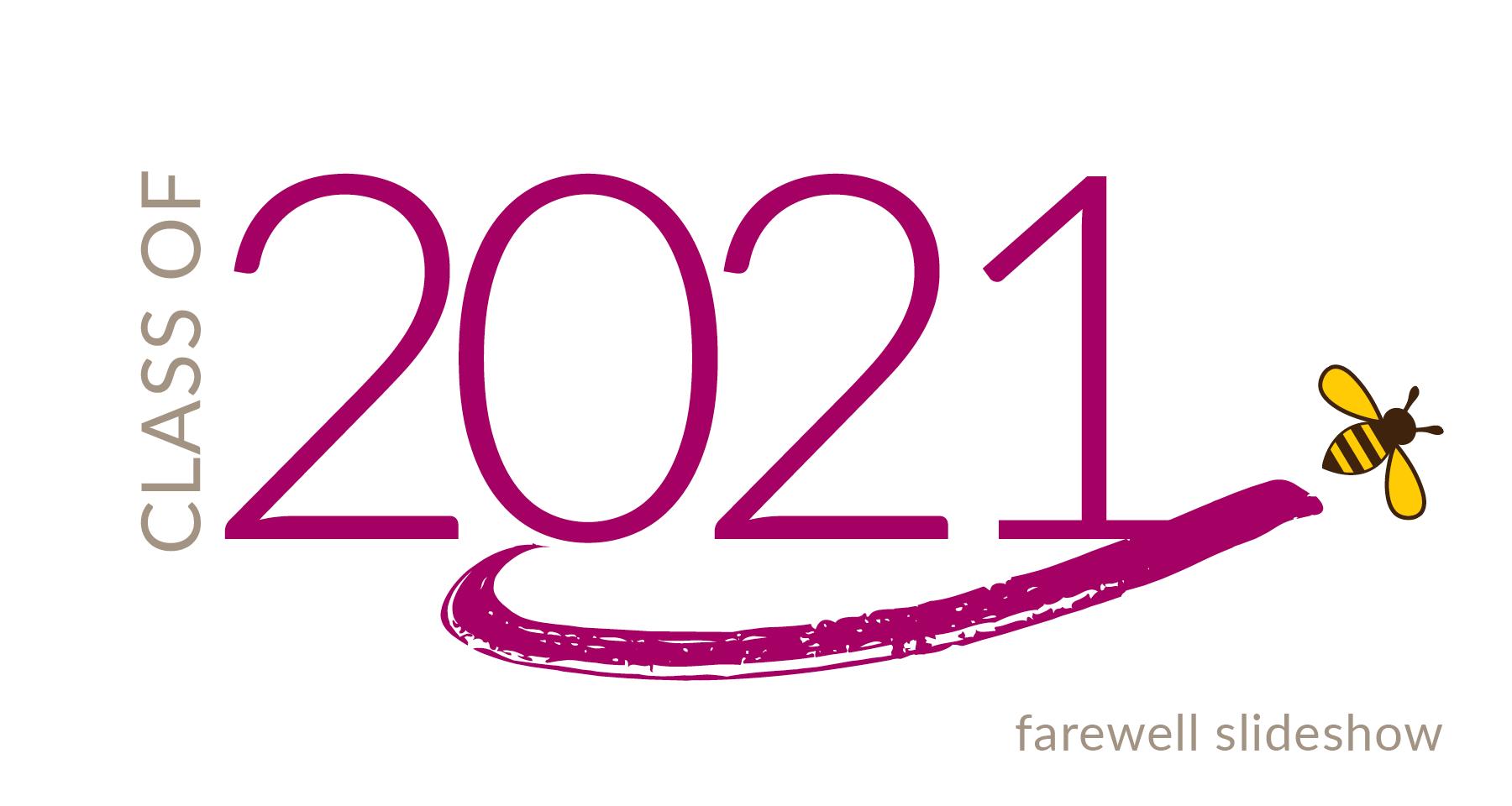 Class of 2021: Farewell Slideshow